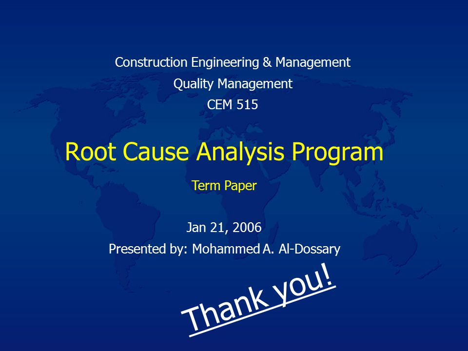 Root Cause Analysis Program Jan 21, 2006 Presented by: Mohammed A.