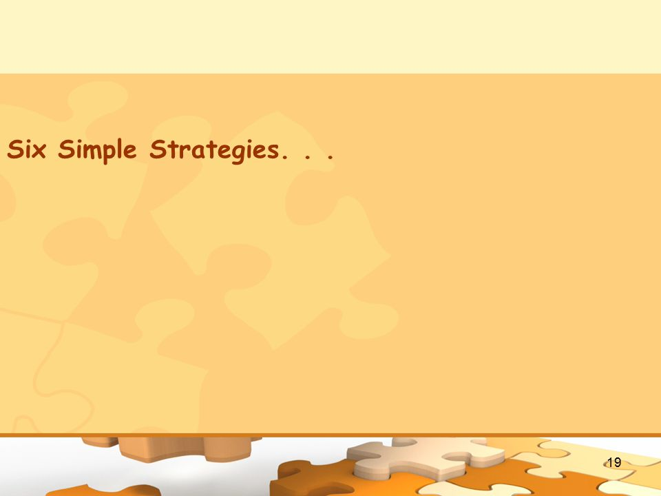19 Six Simple Strategies...