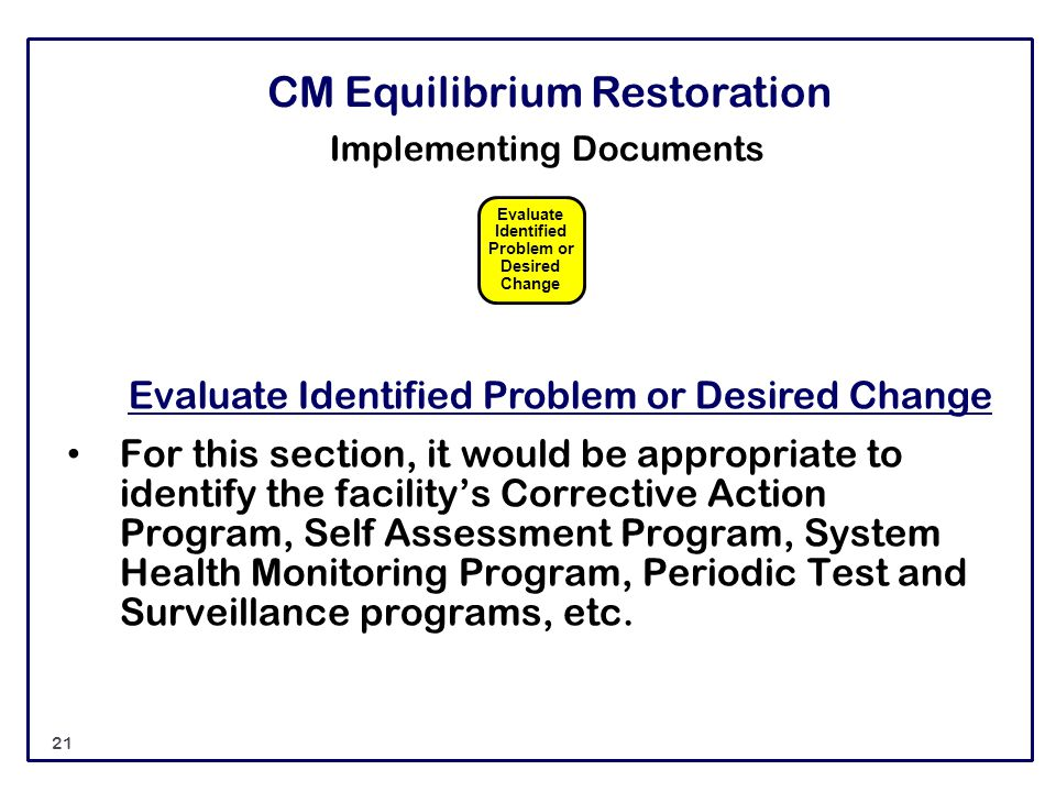 CM Equilibrium Restoration Implementing Documents Evaluate Identified Problem or Desired Change For this section, it would be appropriate to identify