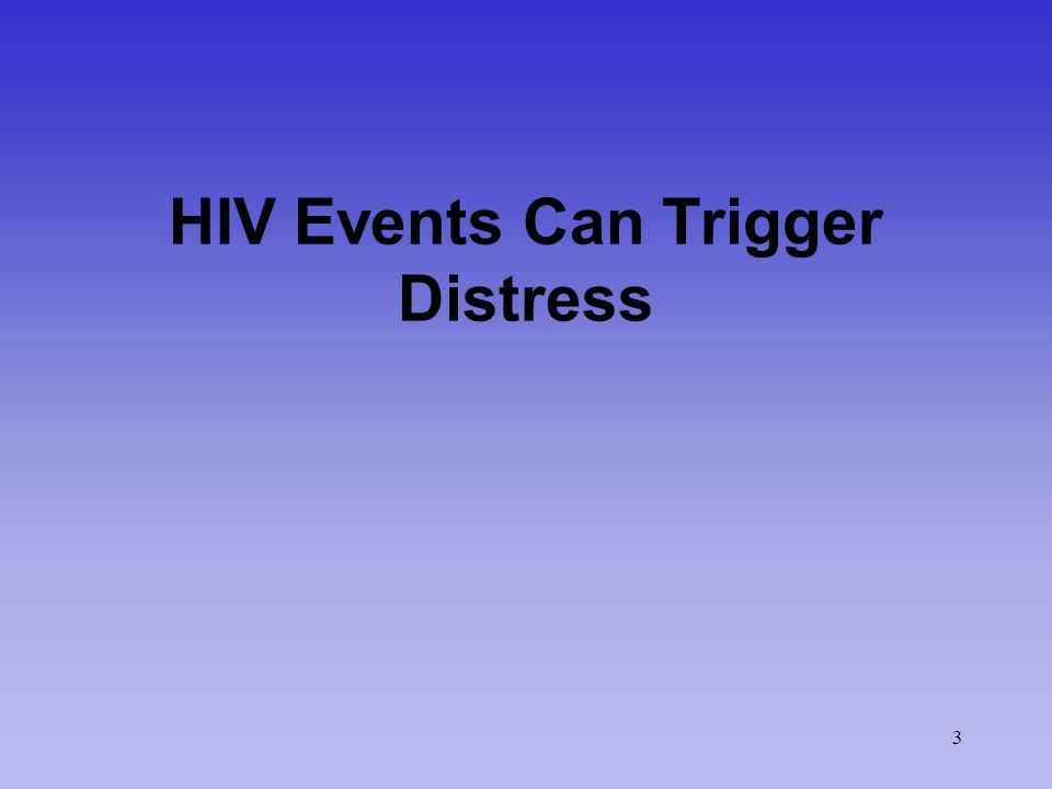 3 HIV Events Can Trigger Distress