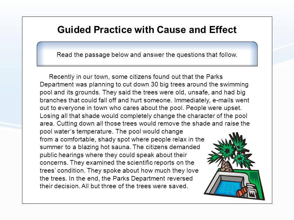 Guided Practice with Cause and Effect Read the passage below and answer the questions that follow.
