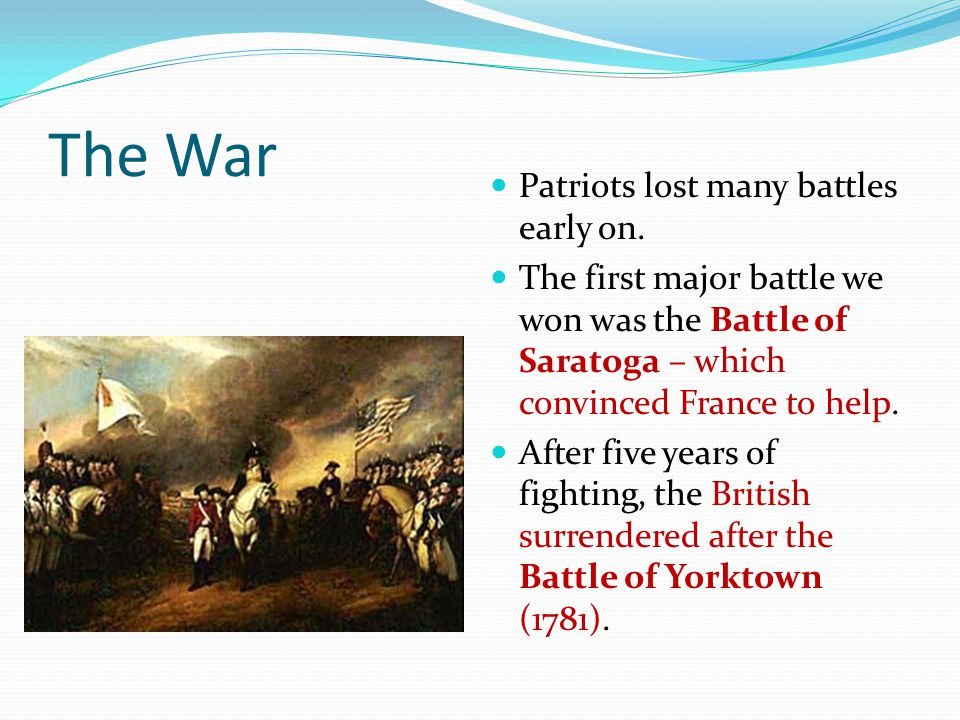 The War Patriots lost many battles early on.