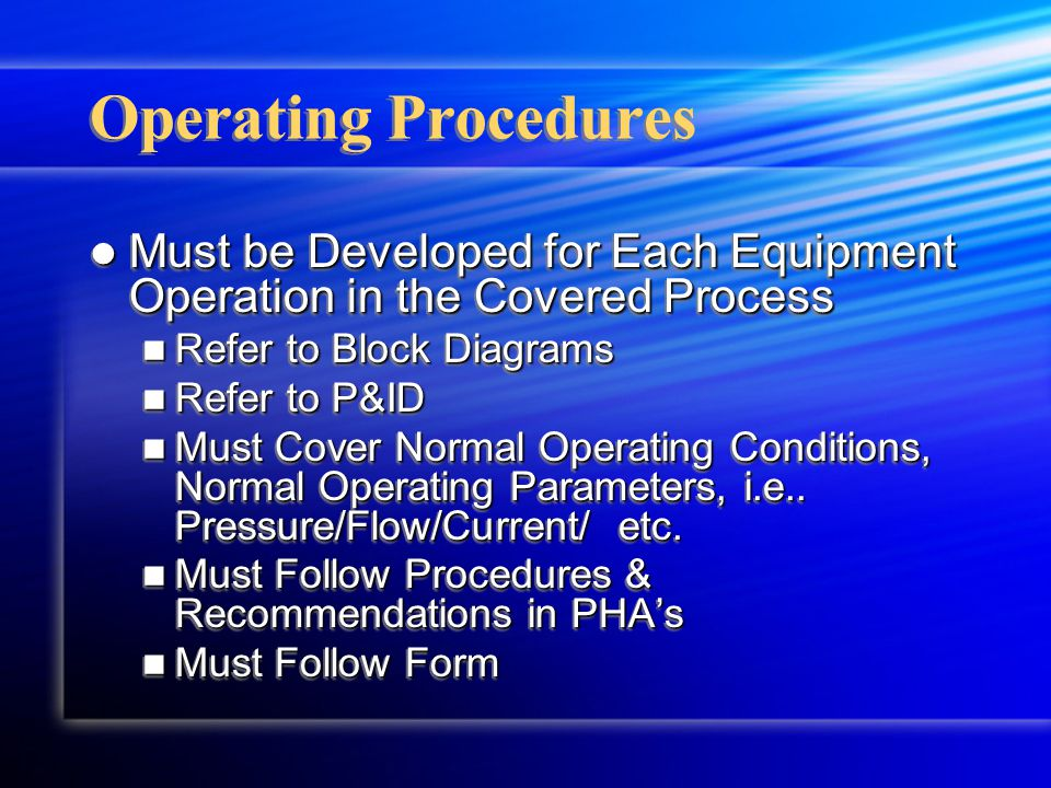 Operating Procedures Must be Developed for Each Equipment Operation in the Covered Process Must be Developed for Each Equipment Operation in the Cover