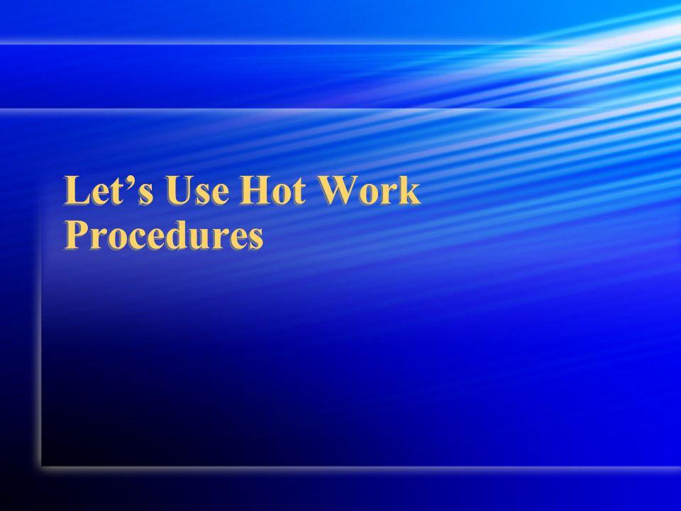 Let's Use Hot Work Procedures