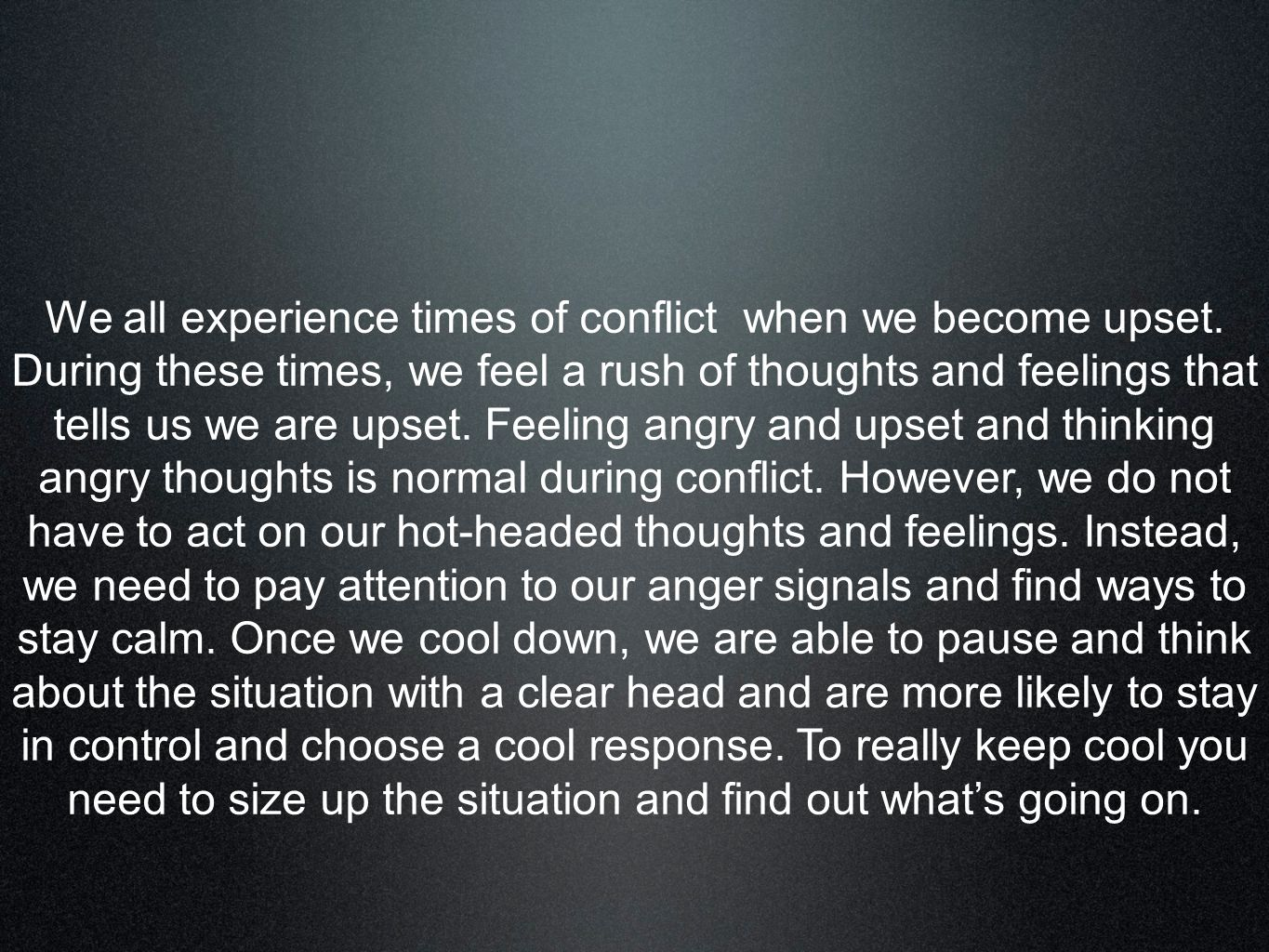 We all experience times of conflict when we become upset.