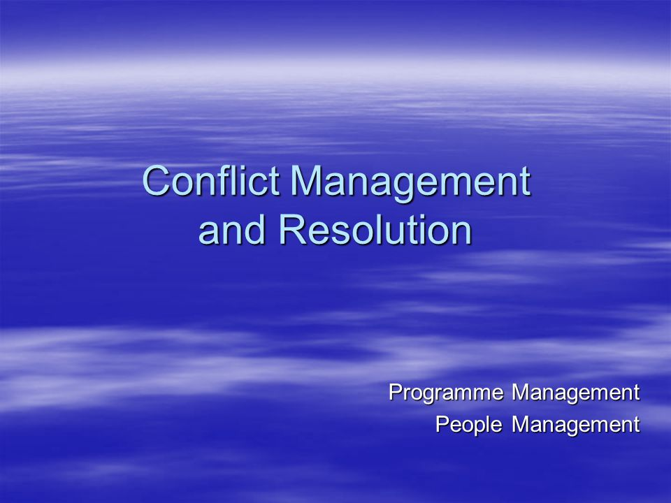Conflict Management and Resolution Programme Management People Management