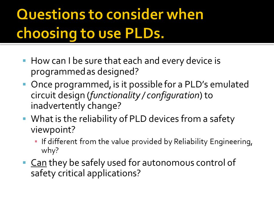  How can I be sure that each and every device is programmed as designed?  Once programmed, is it possible for a PLD's emulated circuit design (funct