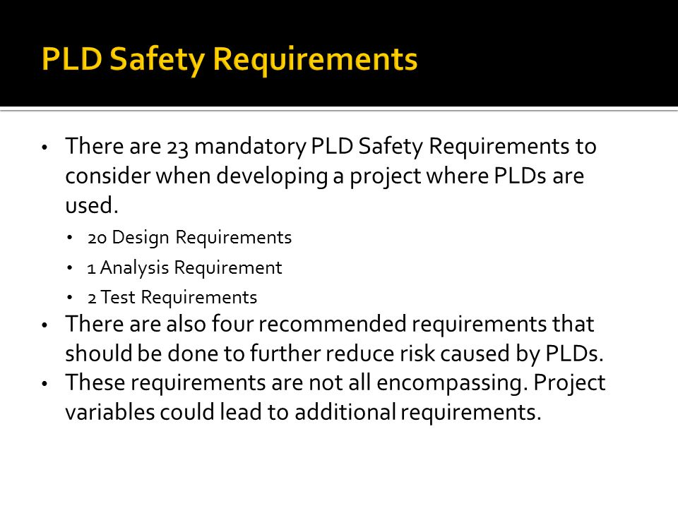 There are 23 mandatory PLD Safety Requirements to consider when developing a project where PLDs are used.