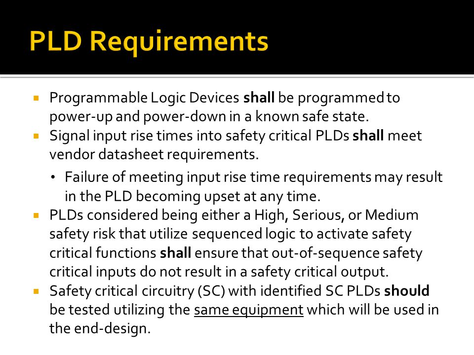 Programmable Logic Devices shall be programmed to power-up and power-down in a known safe state.