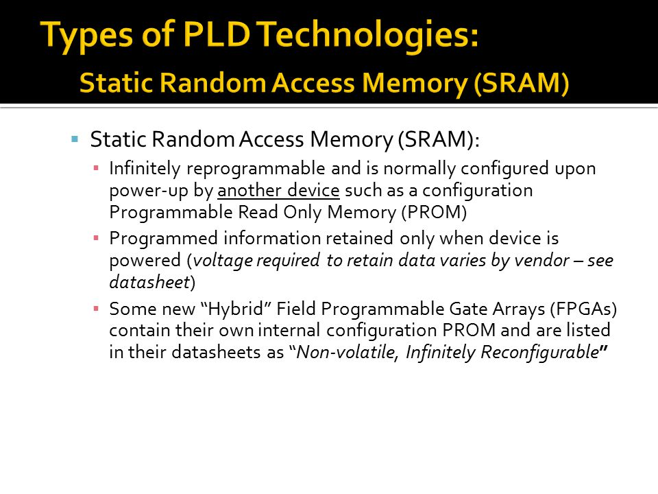  Erasable Programmable Read Only Memory (EPROM) & FLASH ▪ Are types of memory that use an array of floating-gate transistors and are programmed using higher voltages than those normally used in digital circuits.