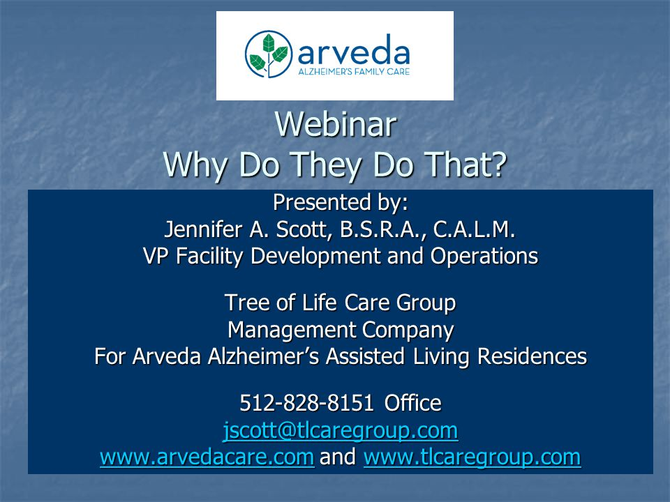 Webinar Why Do They Do That. Presented by: Jennifer A.