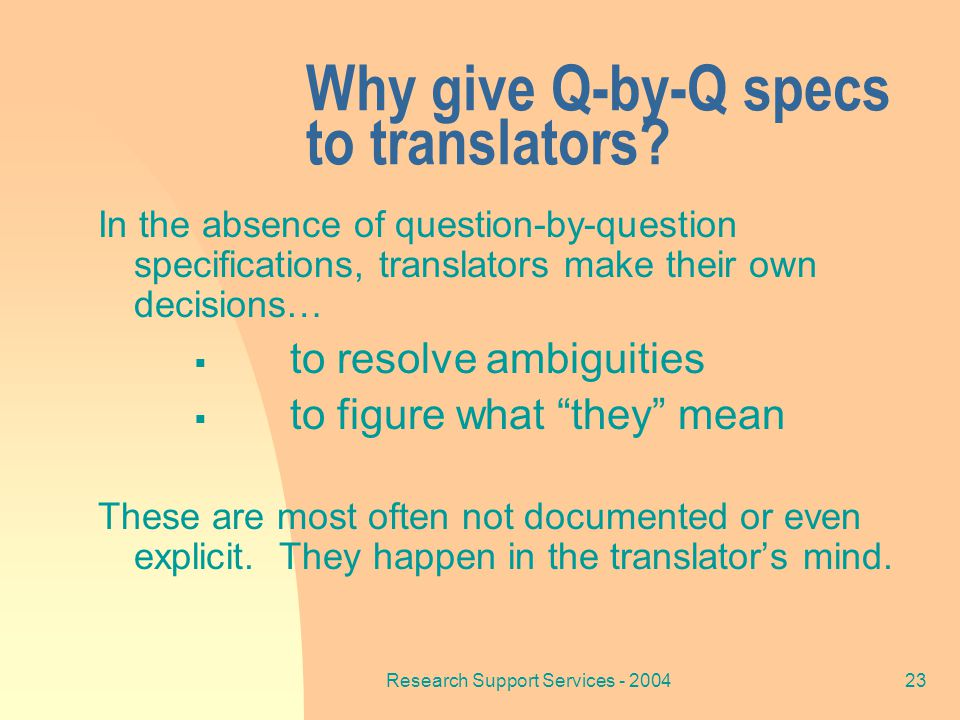 Research Support Services - 200423 Why give Q-by-Q specs to translators.