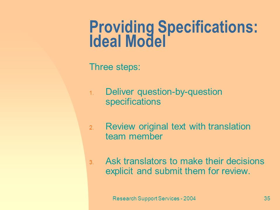 Research Support Services - 200435 Providing Specifications: Ideal Model Three steps: 1.