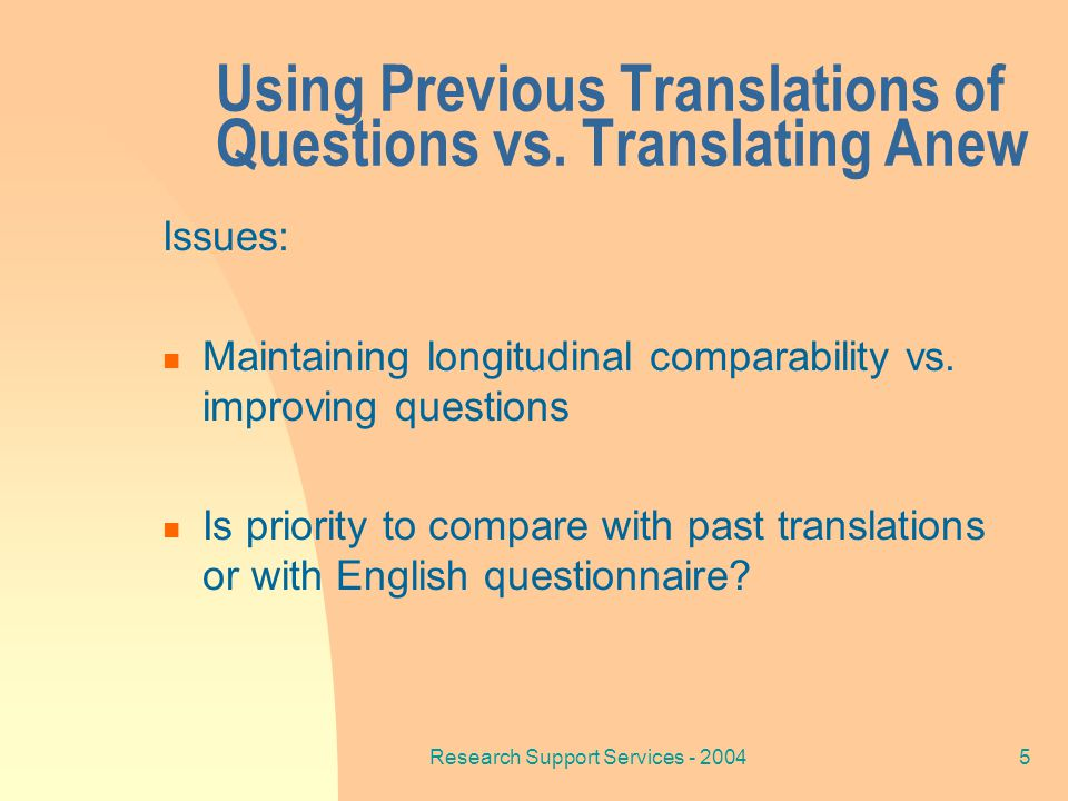 Research Support Services - 20045 Using Previous Translations of Questions vs.