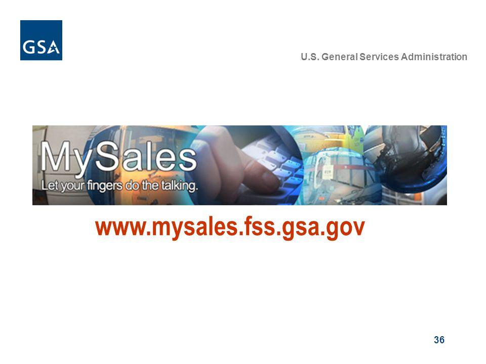 36 U.S. General Services Administration www.mysales.fss.gsa.gov