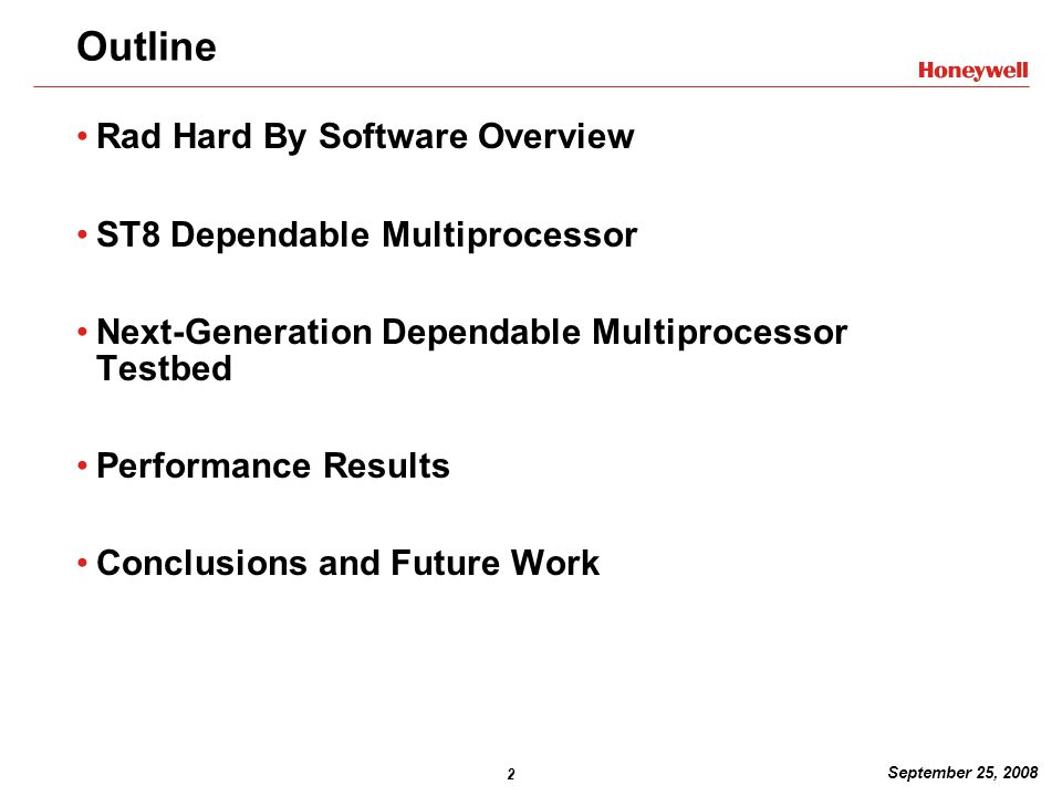 2 Outline Rad Hard By Software Overview ST8 Dependable Multiprocessor Next-Generation Dependable Multiprocessor Testbed Performance Results Conclusions and Future Work