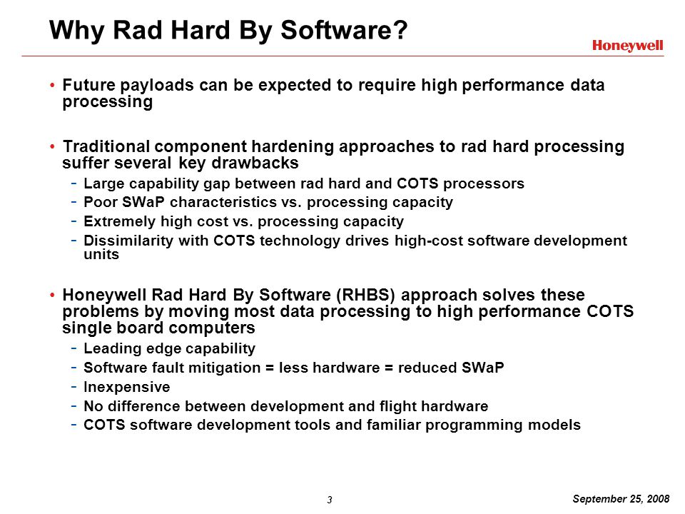3 September 25, 2008 Why Rad Hard By Software.