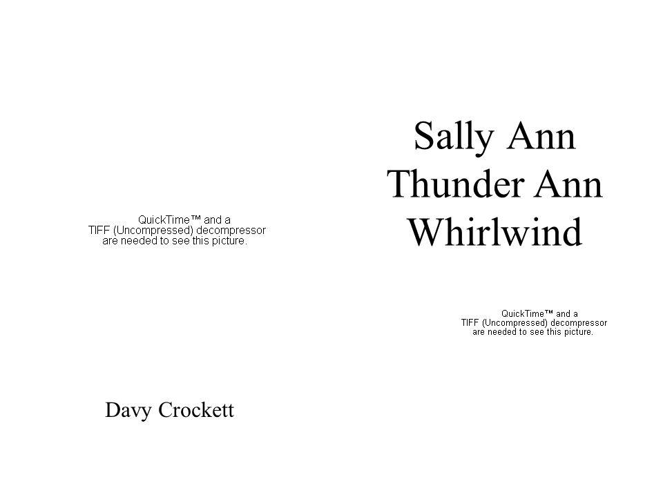 Davy Crockett Sally Ann Thunder Ann Whirlwind
