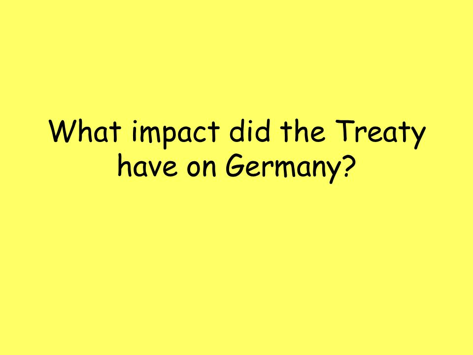 What impact did the Treaty have on Germany?