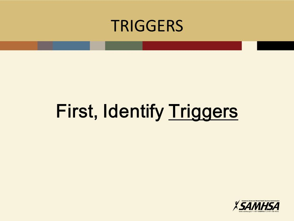 TRIGGERS First, Identify Triggers