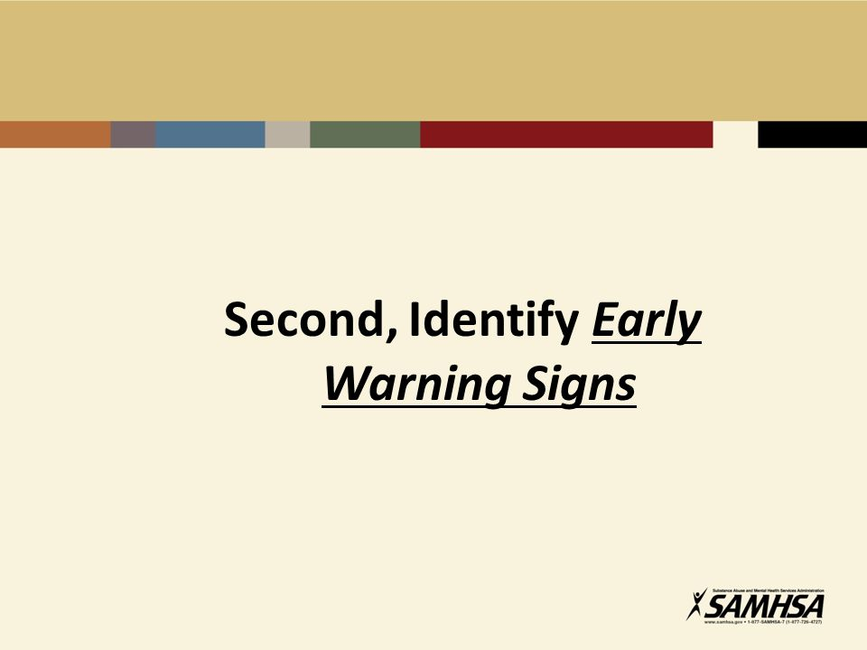 Second, Identify Early Warning Signs