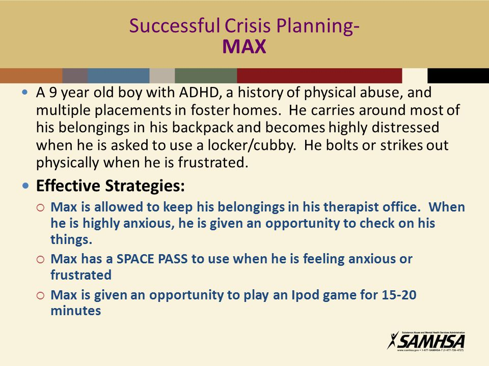 Successful Crisis Planning- MAX A 9 year old boy with ADHD, a history of physical abuse, and multiple placements in foster homes. He carries around mo