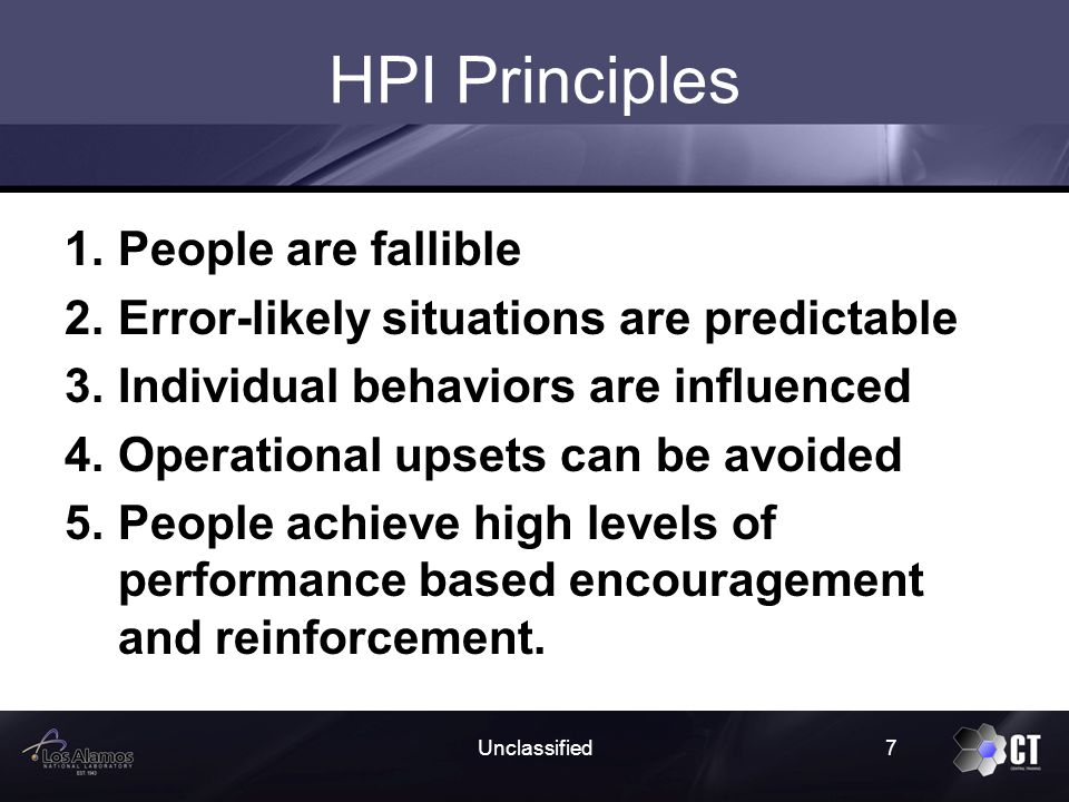 Unclassified38 Human to Systems Interface People will never perform better than what the organization will allow If a system relies on people doing the right thing every time, it will fail No working system remains in stasis