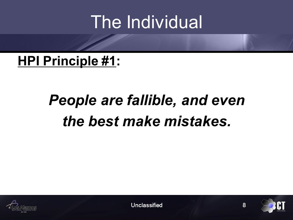 Unclassified39 The Leader HPI Principle #5: People achieve high levels of performance based largely on the encouragement and reinforcement received from peers, leaders, and subordinates.