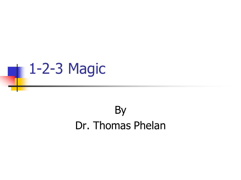 1-2-3 Magic By Dr. Thomas Phelan