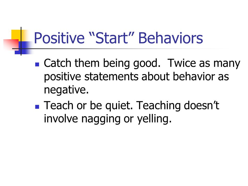 Positive Start Behaviors Catch them being good.