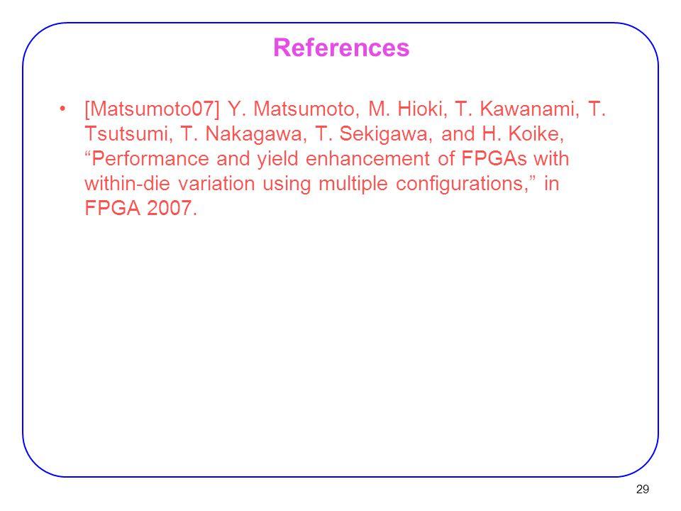 29 References [Matsumoto07] Y. Matsumoto, M. Hioki, T.