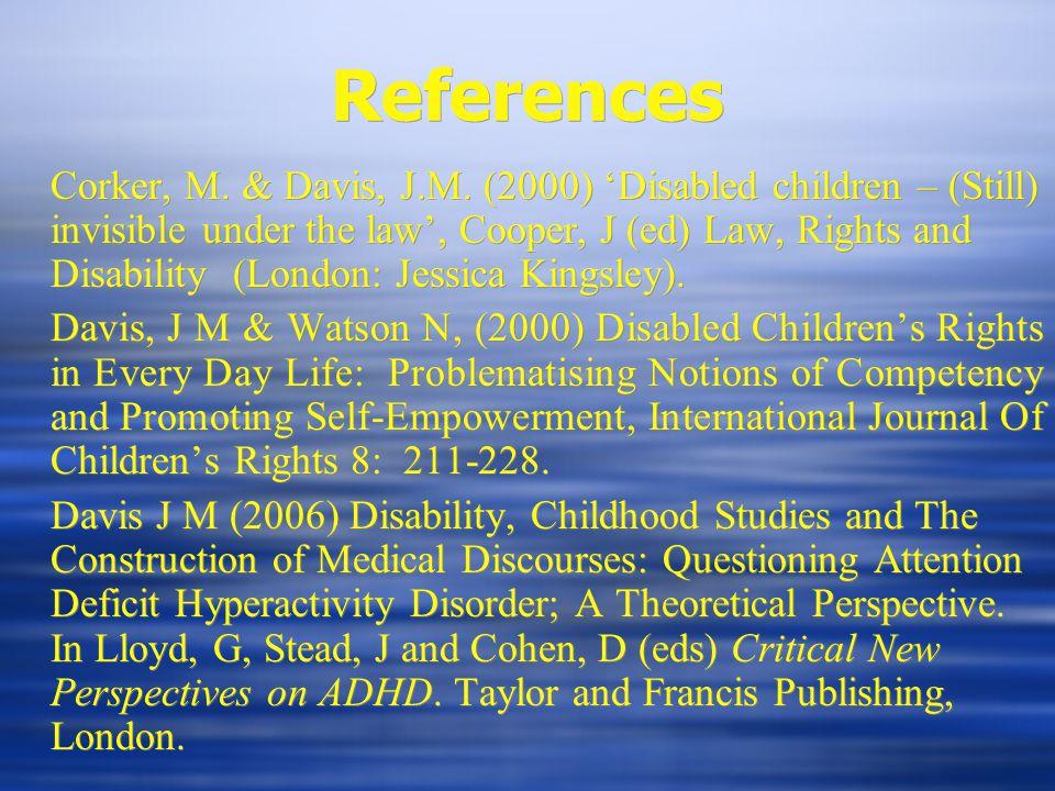 References Corker, M. & Davis, J.M.