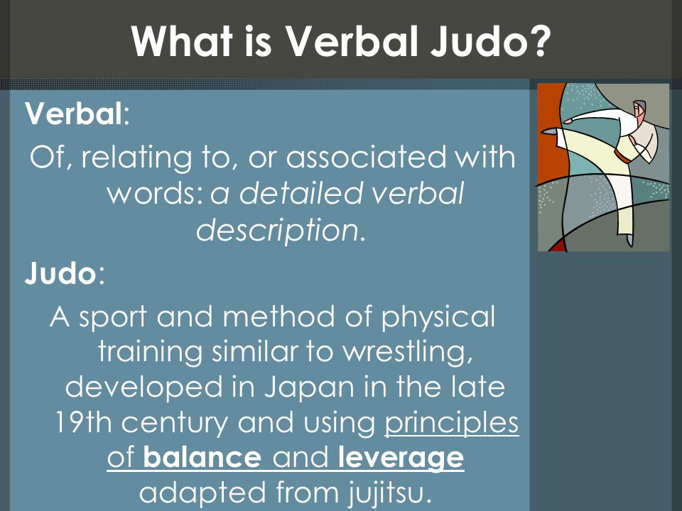 What is Verbal Judo.