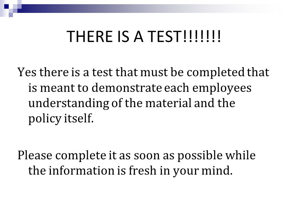 THERE IS A TEST!!!!!!.
