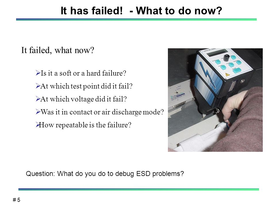 # 5 It failed, what now.  Is it a soft or a hard failure.