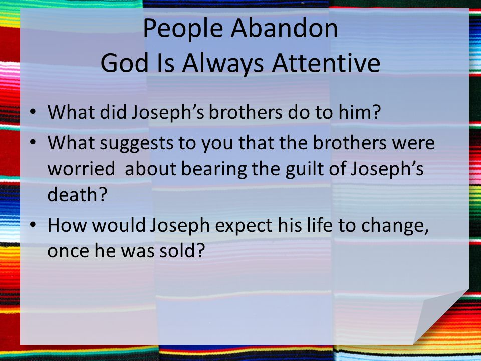 People Abandon God Is Always Attentive What did Joseph's brothers do to him.