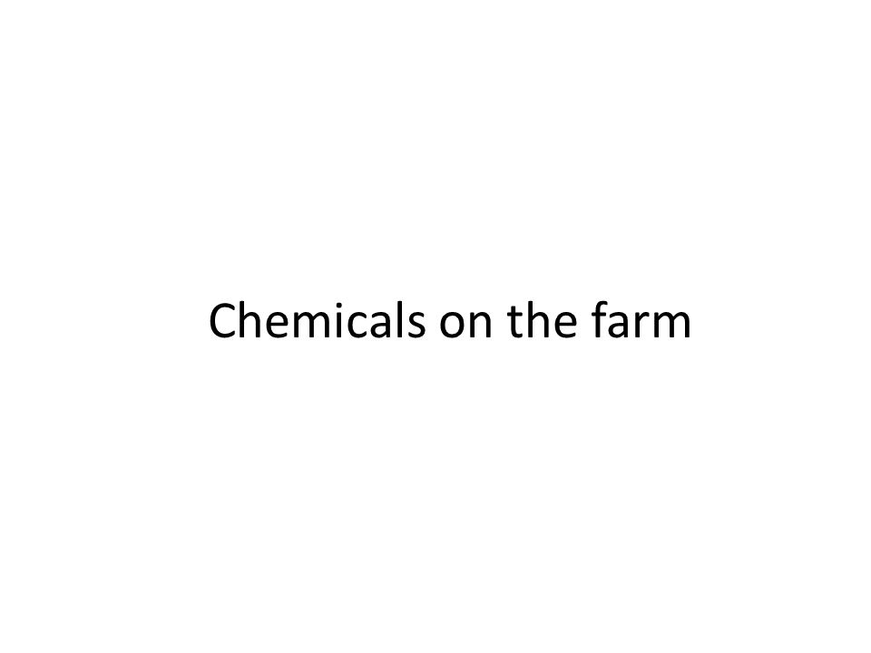 Chemicals on the farm