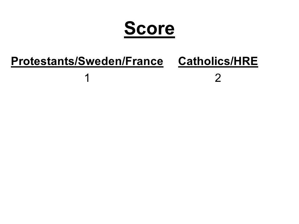 Score Protestants/Sweden/France 1 Catholics/HRE 2
