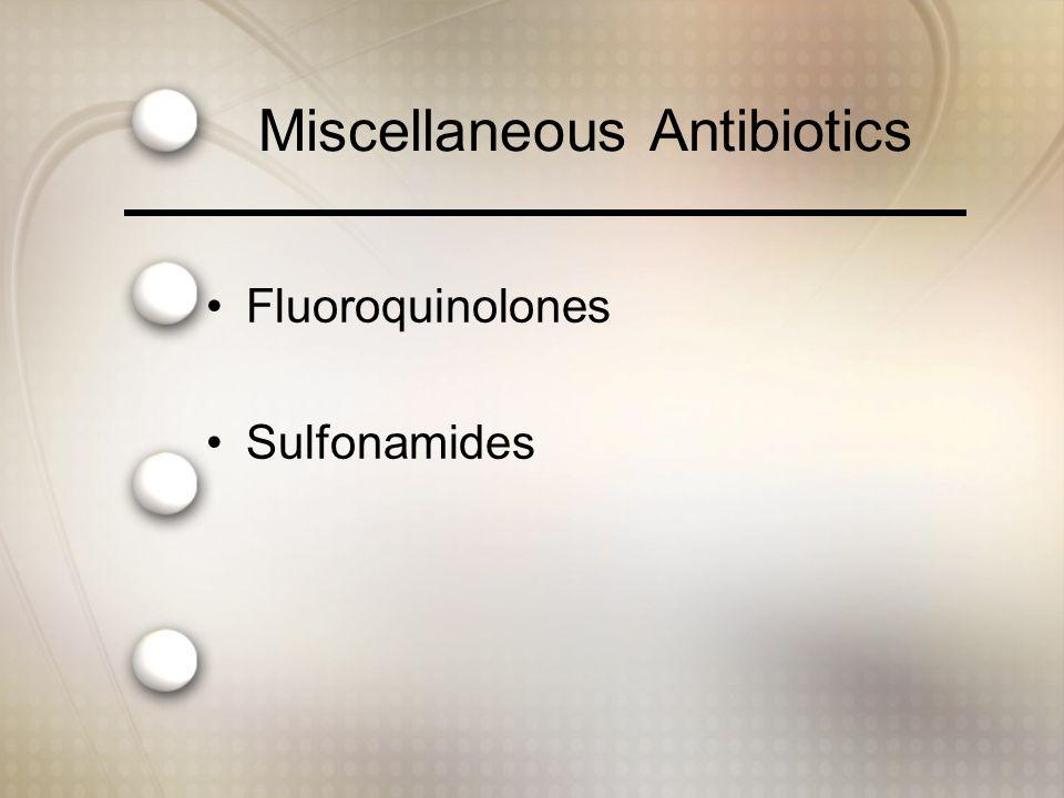 Miscellaneous Antibiotics Fluoroquinolones Sulfonamides