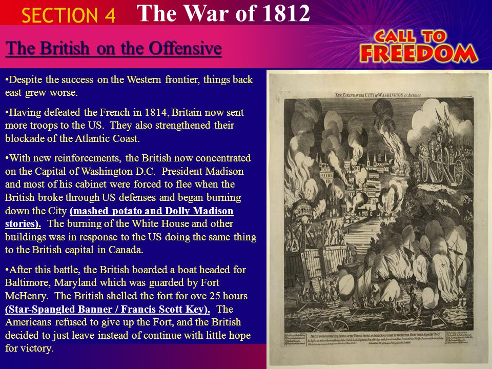 SECTION 4 The War of 1812 The British on the Offensive Despite the success on the Western frontier, things back east grew worse. Having defeated the F