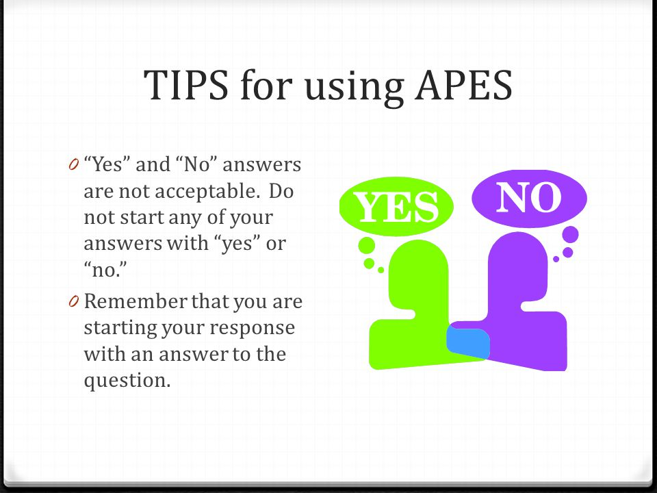TIPS for using APES 0 Stay on topic! If you don't stay on topic, you will not pass this portion of the test. Where do you find your topic? Look to you