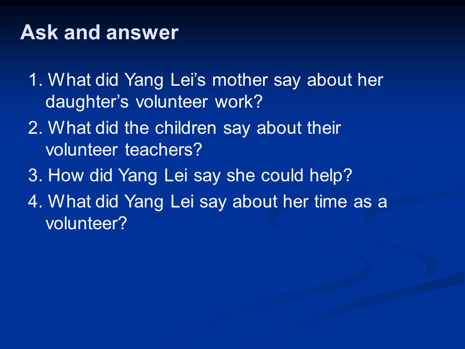 Ask and answer 1. What did Yang Lei's mother say about her daughter's volunteer work.