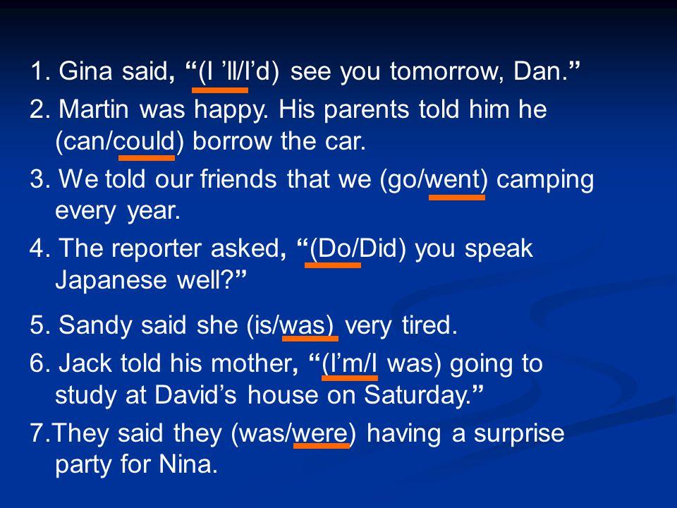 1. Gina said, (I 'll/I'd) see you tomorrow, Dan. 2.