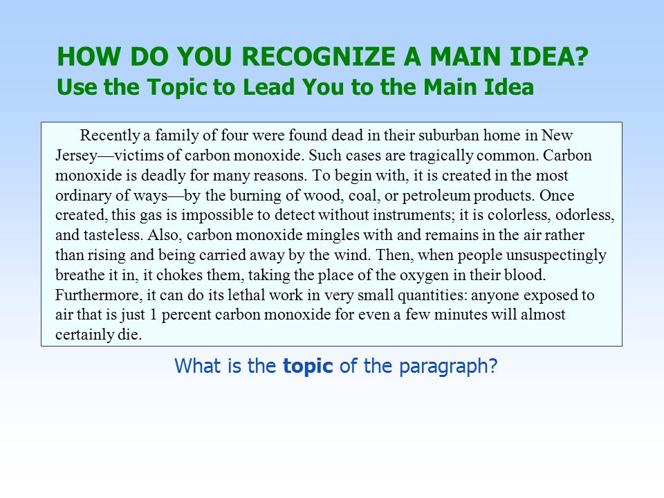 Use the Topic to Lead You to the Main Idea HOW DO YOU RECOGNIZE A MAIN IDEA.