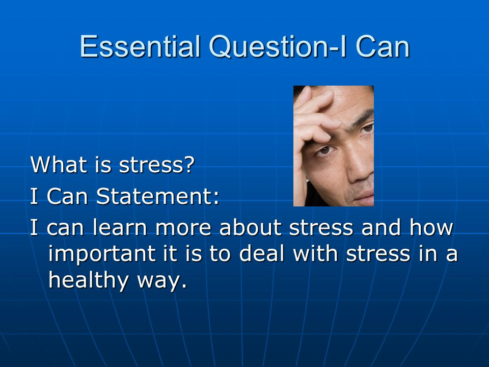 Lesson 1 Effects of Stress List situations that cause you stress.