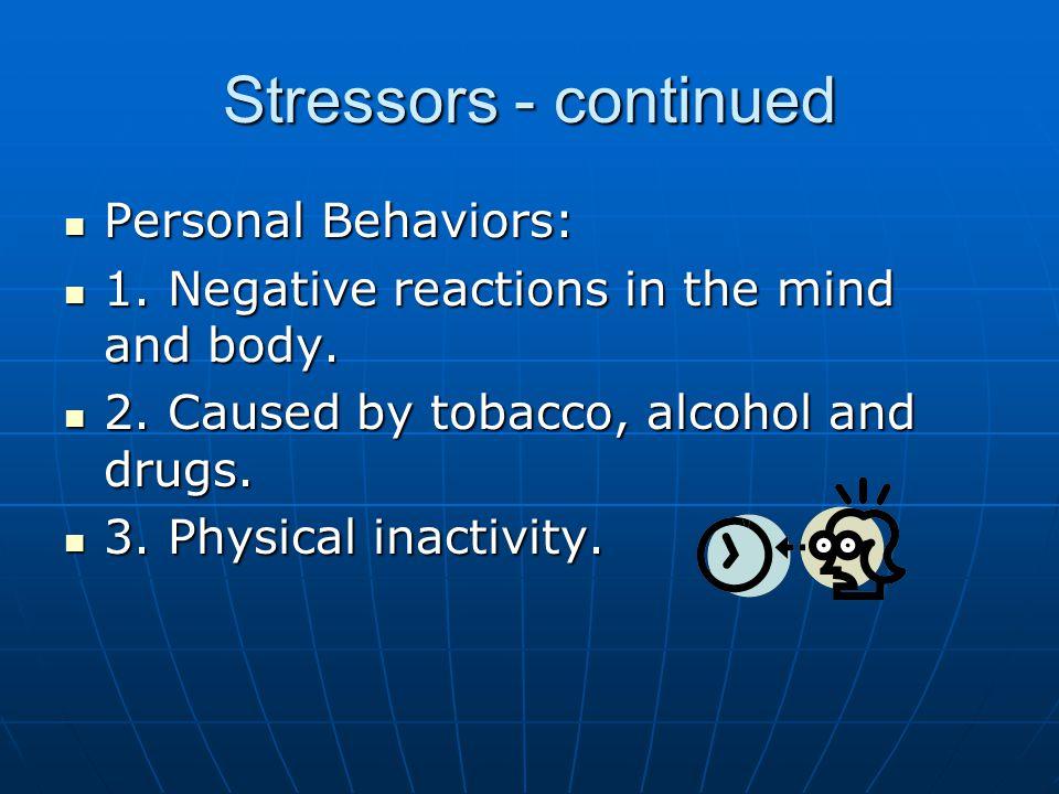 Stressors - continued Personal Behaviors: Personal Behaviors: 1.