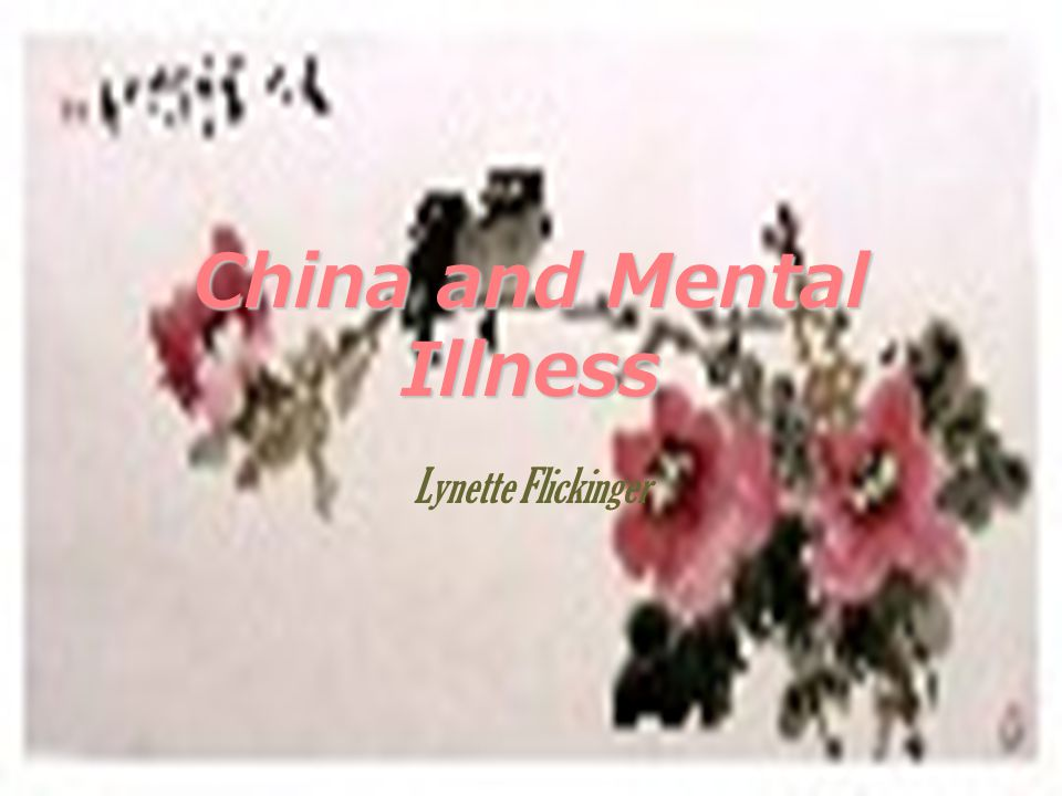 China and Mental Illness Lynette Flickinger