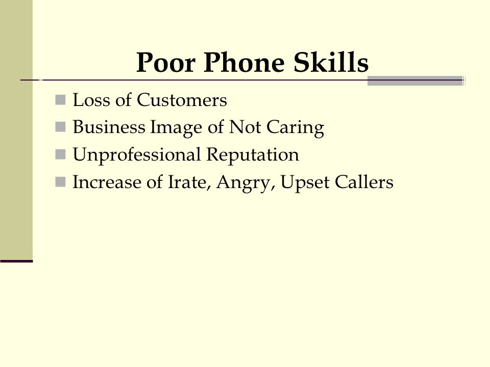 Poor Phone Skills Loss of Customers Business Image of Not Caring Unprofessional Reputation Increase of Irate, Angry, Upset Callers