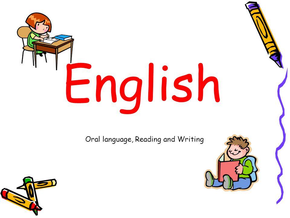 English Oral language, Reading and Writing