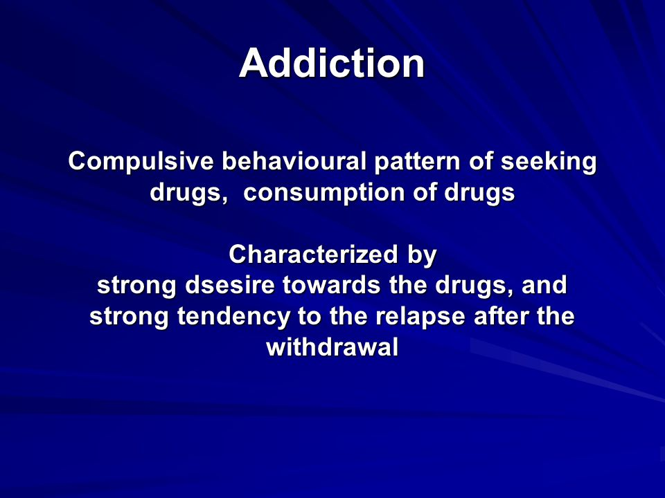 Therapy of addictive disorders Different methods in treatment since drug abuse is a medical - a psychological and - sociological problem